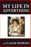 My Life in Advertising, Claude Hopkins, 1478347333