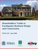 Homebuilders' Guide to Earthquake-Resistant Design and Construction (FEMA 232 / June 2006), U. S. Department Security and Federal Emergency Agency, 1484117336