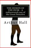 The Demon of the Dusk, Arthur Hall, 1492347337