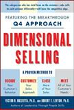 Dimensional Selling : Using the Breakthrough Q4 Approach to Close More Sales, Buzzotta, Victor and Lefton, R. E., 0071447334