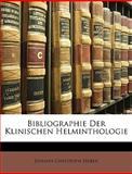 Bibliographie Der Klinischen Helminthologie (German Edition), Johann Christoph Huber, 1149657332