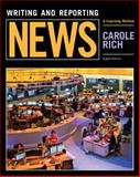 Writing and Reporting News : A Coaching Method, Rich, Carole, 1305077334