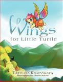 Wings for Little Turtle, Tatiyana Kraevskaya, 1466907339