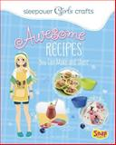 Awesome Recipes You Can Make and Share, Mari Bolte, 1491417331