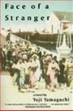 Face of a Stranger : A Novel, Yamaguchi, Yoji, 006092733X