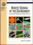 Remote Sensing of the Environment : An Earth Resource Perspective, Jensen, John R., 0134897331