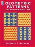 Geometric Patterns and How to Create Them, Clarence P. Hornung, 0486417336