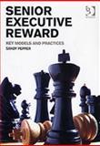 Senior Executive Reward : Key Models and Practices, Pepper, Sandy, 0566087332