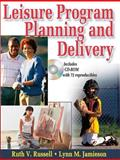 Leisure Program Planning and Delivery, Russell, Ruth V. and Jamieson, Lynn M., 0736057331