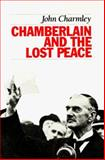 Chamberlain and the Lost Peace, John Charmley, 0929587332
