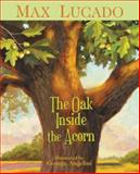 The Oak Inside the Acorn, Max Lucado, 1400317339