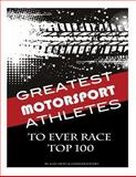 Greatest Motorsport Athletes to Ever Play the Game Top 100, Alex Trost and Vadim Kravetsky, 1490417338