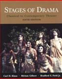Stages of Drama : Classical to Contemporary Theater, Klaus, Carl H. and Gilbert, Miriam, 031239733X