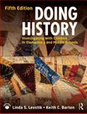 Doing History, Linda S. Levstik and Keith C. Barton, 0415737338