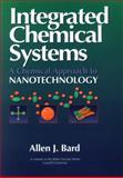 Integrated Chemical Systems : A Chemical Approach to Nanotechnology, Bard, Allen J., 0471007331