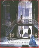 Designing with Light : An Introduction to Stage Lighting, Gillette, J. Michael, 0767427335