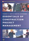 Essentials of Construction Project Management, Uher, Thomas E. and Loosemore, Martin, 086840733X