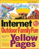 The Internet Outdoor Family Fun Yellow Pages : The Online Guide to the Best Outdoor Family Sites, Sanders, Jack, 007134733X