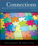 Connections : Writing, Reading, and Critical Thinking, Montgomery, Tammy and Rainey, Megan C., 0205607330