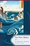 The Wave-Maker, Elizabeth Spires, 0393337332