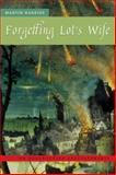 Forgetting Lot's Wife : On Destructive Spectatorship, Harries, Martin, 0823227332
