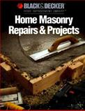 Home Masonry Repairs and Projects, Black & Decker, 0865737339