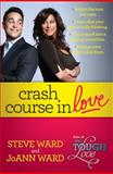 Crash Course in Love, Steven Ward and Joann Ward, 1439177333