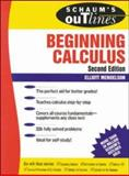 Schaum's Outline of Beginning Calculus, Mendelson, Elliott, 0070417334