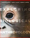 Exploring Biological Anthropology : The Essentials, Stanford, Craig and Allen, John S., 0205907334