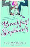 Breakfast at Stephanie's, Sue Margolis, 0385337337