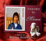 Touched by Mama, Brenda Anderson, 0984527338