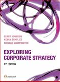 Exploring Corporate Strategy, Johnson, Gerry and Scholes, Kevan, 1405887338