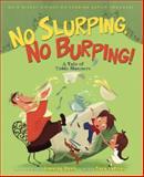 No Slurping, No Burping!, Kara LaReau, 1423157338