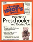 The Complete Idiot's Guide to Parenting Preschooler and Toddler, Keith Boyd and Kevin Osborn, 0028617339