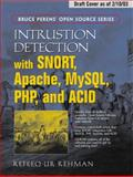 Intrusion Detection with SNORT : Advanced IDS Techniques Using SNORT, Apache, MySQL, PHP, and ACID, Rehman, Rafeeq, 0131407333