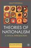 Theories of Nationalism : A Critical Introduction, Ozkirimli, Umut, 0230577334