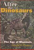 After the Dinosaurs : The Age of Mammals, Prothero, Donald R., 0253347335