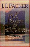 A Passion for Faithfulness : Wisdom from the Book of Nehemiah, Packer, J. I., 0891077332