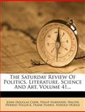 The Saturday Review of Politics, Literature, Science and Art, John Douglas Cook and Philip Harwood, 1278927336