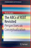 The ABCs of REBT Revisited : Perspectives on Conceptualization, Dryden, Windy, 1461457335