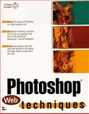 Photoshop Web Techniques, Hamlin, J. Scott, 1562057332