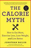 The Calorie Myth, Jonathan Bailor, 0062267337