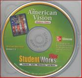 The American Vision : Modern Times, StudentWorks Plus, McGraw-Hill Staff, 0078727332