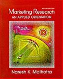 Marketing Research : An Applied Orientation, Malhotra, Naresh K., 0131257331