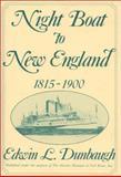 Night Boat to New England, 1815-1900, Edwin L. Dunbaugh, 0313277338