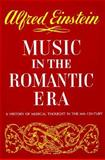 Music in the Romantic Era, Einstein, Alfred, 0393097331