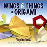 Wings and Things in Origami, Stephen Weiss, 0486467333
