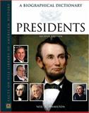 Presidents : A Biographical Dictionary, Hamilton, Neil A., 0816057338