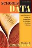 Schools and Data : The Educator's Guide for Using Data to Improve Decision Making, Creighton, Theodore B., 1412937337