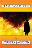 Flames of Deceit, Loretta Jackson, 1492997331